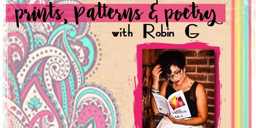 Prints, Patterns & Poetry with Robin G – 5.12.18 Louisville,KY